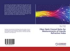 Bookcover of Fiber Optic Fresnel Ratio for Measurements of Liquids Refractive Index