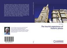 Bookcover of The tourist experience of historic places