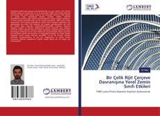 Bir Çelik Rijit Çerçeve Davranışına Yerel Zemin Sınıfı Etkileri kitap kapağı