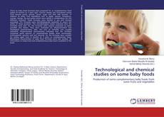 Bookcover of Technological and chemical studies on some baby foods