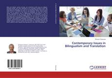 Bookcover of Contemporary Issues in Bilingualism and Translation