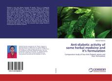 Bookcover of Anti-diabetic activity of some herbal medicine and it's formulation