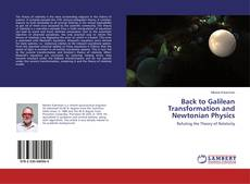 Bookcover of Back to Galilean Transformation and Newtonian Physics