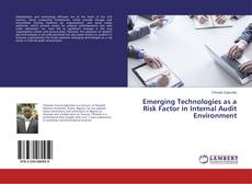Emerging Technologies as a Risk Factor in Internal Audit Environment的封面