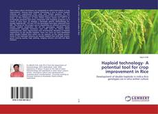 Bookcover of Haploid technology- A potential tool for crop improvement in Rice