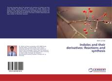 Bookcover of Indoles and their derivatives: Reactions and synthesis
