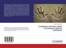 Bookcover of Landgrabs and their effect on women's right to cultivation