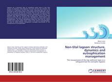 Non-tital lagoon structure, dynamics and eutrophication management kitap kapağı
