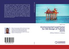 Bookcover of Environmental Load Factor for ISO Design of Tubular Joints
