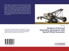Analysis of Ground Geometry, Excavation with Bucket Wheel Excavator的封面