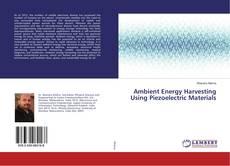 Buchcover von Ambient Energy Harvesting Using Piezoelectric Materials