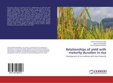 Relationships of yield with maturity duration in rice kitap kapağı