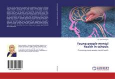 Couverture de Young people mental health in schools