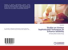 Copertina di Studies on Various Sophisticated Techniques to Enhance Solubility