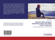 Bookcover of Women HR managers: leadership styles over their career trajectory