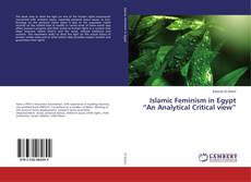 """Bookcover of Islamic Feminism in Egypt """"An Analytical Critical view"""""""