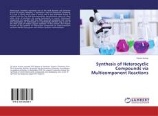 Bookcover of Synthesis of Heterocyclic Compounds via Multicomponent Reactions