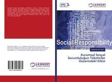 Kurumsal Sosyal Sorumluluğun Tüketiciler Üüzerindeki Etkisi kitap kapağı