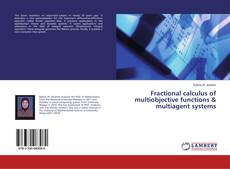 Bookcover of Fractional calculus of multiobjective functions & multiagent systems