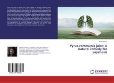 Capa do livro de Pyrus communis juice: A natural remedy for psychosis