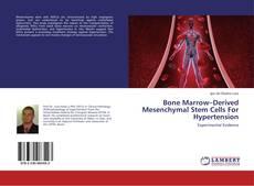 Copertina di Bone Marrow–Derived Mesenchymal Stem Cells For Hypertension