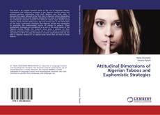 Bookcover of Attitudinal Dimensions of Algerian Taboos and Euphemistic Strategies