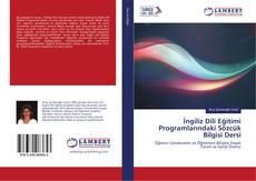 İngiliz Dili Eğitimi Programlarındaki Sözcük Bilgisi Dersi kitap kapağı