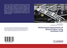 Bookcover of Performance Assessment of Diesel Engine using Emulsion Fuel