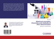 Bookcover of Medicinal principles: Chemistry and methods of their determination