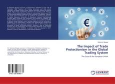 Copertina di The Impact of Trade Protectionism in the Global Trading System