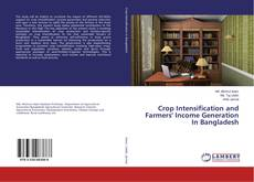 Bookcover of Crop Intensification and Farmers' Income Generation In Bangladesh