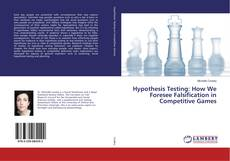 Hypothesis Testing: How We Foresee Falsification in Competitive Games的封面