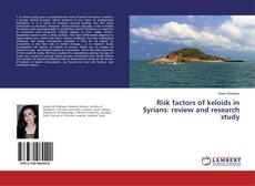 Copertina di Risk factors of keloids in Syrians: review and research study