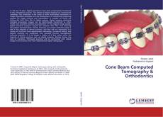 Bookcover of Cone Beam Computed Tomography & Orthodontics