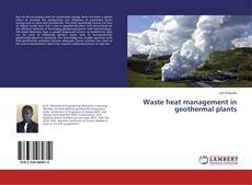 Bookcover of Waste heat management in geothermal plants