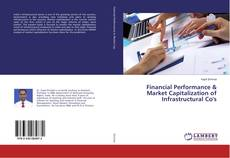 Bookcover of Financial Performance & Market Capitalization of Infrastructural Co's