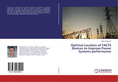 Bookcover of Optimal Location of FACTS Devices to Improve Power Systems performance