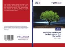 Futbolda Mevkiler ve Futbolcularda Ego Durumları kitap kapağı