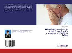 Portada del libro de Workplace harassment, stress & employee's engagement in Punjab Police