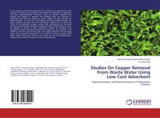 Studies On Copper Removal From Waste Water Using Low Cost Adsorbent的封面