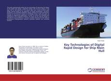 Bookcover of Key Technologies of Digital Rapid Design for Ship Main Hull
