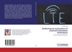 Bookcover of Performance evaluation of channel estimation techniques