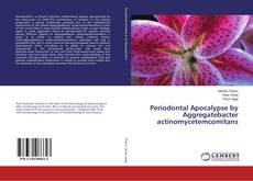 Bookcover of Periodontal Apocalypse by Aggregatebacter actinomycetemcomitans
