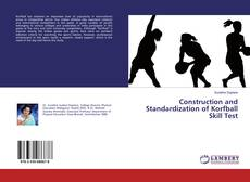 Bookcover of Construction and Standardization of Korfball Skill Test