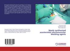 Bookcover of Newly synthesized azasteroidal neuromuscular blocking agents