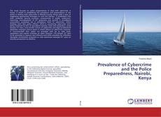 Prevalence of Cybercrime and the Police Preparedness, Nairobi, Kenya kitap kapağı