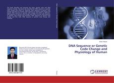 Обложка DNA Sequence or Genetic Code Change and Physiology of Human