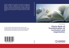 Bookcover of Choice Book of Transformation of curriculum and organization