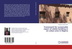 Bookcover of Framework for sustainable repair of adobe building in an urban area in Nigeria