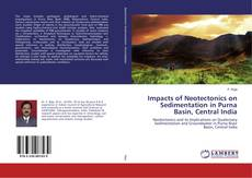 Bookcover of Impacts of Neotectonics on Sedimentation in Purna Basin, Central India
